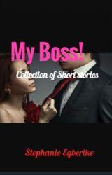 My Boss!!! by StephanieEgberike