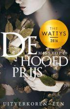(Uitverkoren) - De hoofdprijs (Wattys 2016 winnaar) by MissTop40