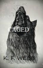 CAGED by Lynettamoon