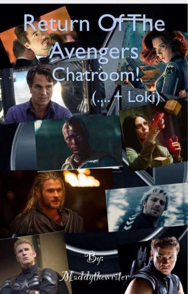 Return of the Avengers Chatroom (.... + Loki)