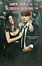 VAMPIRE LOVERS : THE CURSE OF EVIL REVENGE [SLOW UPDATE] by IkaDawson