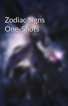 Zodiac Signs One-Shots - Libra(Female) & Leo(Male) - Wattpad