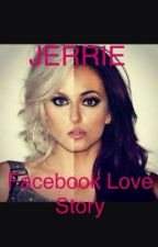 ||Facebook Love Story||A JERRIE FANFICTION|| by sara-mixer