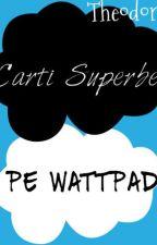 Carti Superbe Pe Wattpad by DreamerWarriorInf