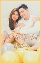 My Unexpected Destiny (COMPLETED) by gocherette