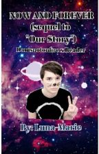 Now and Forever - Danisnotonfire x Reader by Luna-Marie