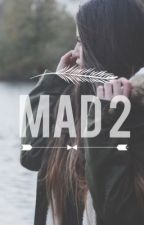 Mad 2 || R5 FanFicton by champagnemami6
