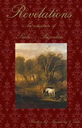 Revelations  an adaption of Pride and Prejudice by lopendvuur