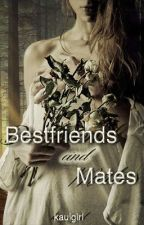 Best Friends and Mates by kauigirl