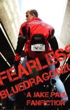 Fearless [A Jake Paul Fanfic] by BlueDragon26
