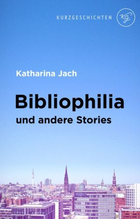 Bibliophilia (und andere Stories) by LaSeraphita