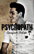 Psychopath // Grayson Dolan by DolanTwins1999
