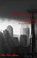 50 Оттенков Сомнения by MsAnnaEvgenevna