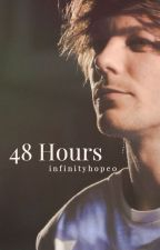 48 Hours // l.t. [1] by infinityhope0