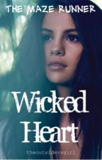 Wicked Heart | The Maze Runner by theoutsidersgirl