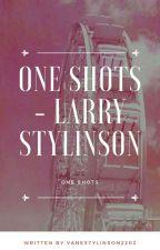 One Shots - Larry Stylinson by VaneStylinson2202
