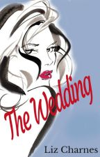 The Wedding: A Short Story Featuring Siobhan McIver by LizCharnes