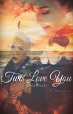 Two Love You - ViceRylle by NiceyToYou