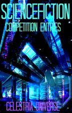 CelestriaUniverse - ScienceFiction Competition Entries by CelestriaUniverse