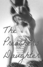 The Preachers Daughter. by Angelaa_xx