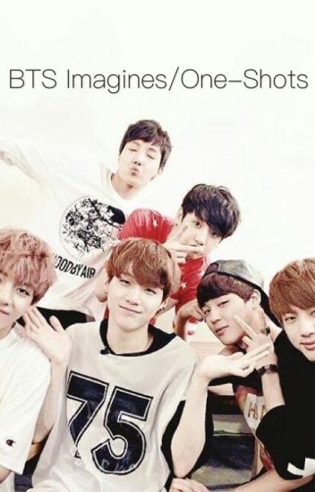 BTS Imagines/One-shots (REQUESTS CLOSED) (SLOW UPDATES)