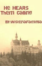 He Hears Them Calling (Harry Potter) by WisteriaFamiglia