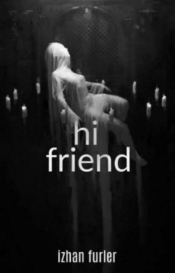 Hi Friend [Editando]
