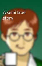 A semi true story by StanMonteque