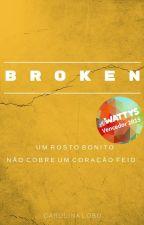 Broken - Um Rosto Bonito Não Cobre Um Coração Feio by carolobo