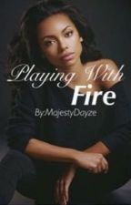 Playing With Fire[C.A.] by MajestyDayze