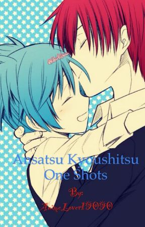 Ansatsu Kyoushitsu One shots (Open For Requests) - 4