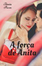 A força de Anita (completa) by TaniaPicon