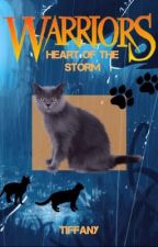 Warriors: The Heart of the Storm *EDITING AND REWRITING* by tiffany245128