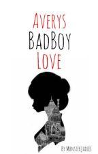 Avery's Badboy Love by monsterjadiee