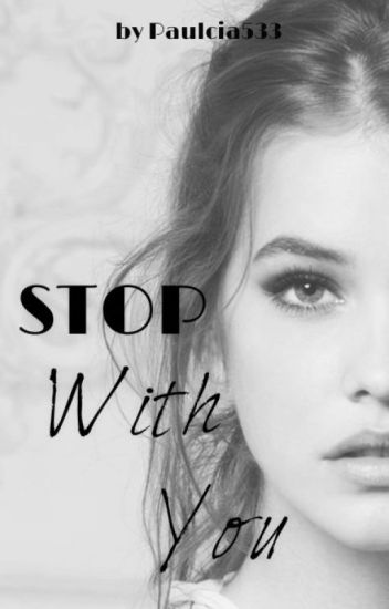 Stop with you ✅