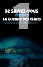 Le Saviez-Vous version La Guerre Des Clans 1 by BrokenNightHeart