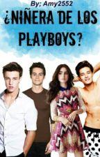 ¿ Niñera de los playboys?© by Amy2552