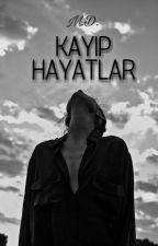 KAYIP HAYATLAR  by mervedlvr