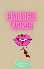 Beautiful Words by veiledhumor