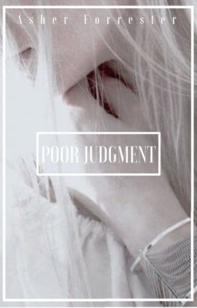 ✓ | POOR JUDGMENT (A.FORRESTER) by somethingedgy3a