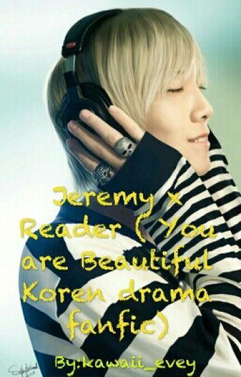 Jeremy X Reader Youre Beautiful Koren Drama Fanfic Kawaiievey