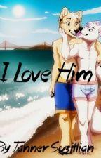 I Love Him(BoyXBoy) by TannerSuzillian