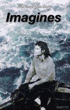 Michael Jackson Imagines by SweetMJJ