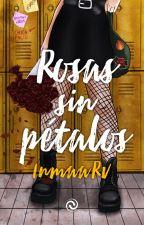 Rosas sin pétalos by InmaaRv