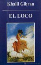 El Loco - Khalil Gibran by penelopem10