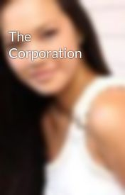 The Corporation by TaianaTully
