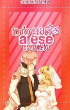 Todo Gracias a ese caramelo (one-shot Nalu) by CriaturitaOtaku