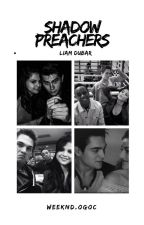 Shadow Preachers • Liam Dunbar by weeknd_ogoc