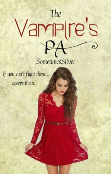 The vampire's PA by SometimesSilver