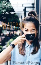 Best Books on Wattpad by PlumsAndMangos